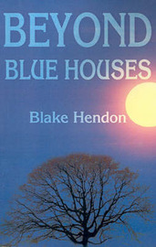 Beyond Blue Houses by Blake Hendon image