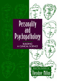 Personality and Psychopathology by Theodore Millon