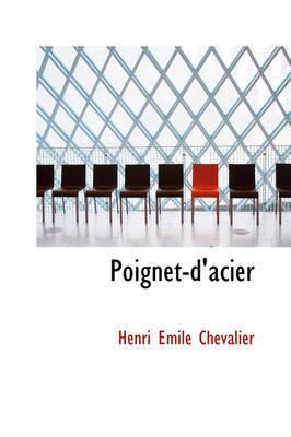 Poignet-D'Acier by Henri Emile Chevalier