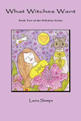 What Witches Want: Book Two of the Witchery Series by Laura Stamps