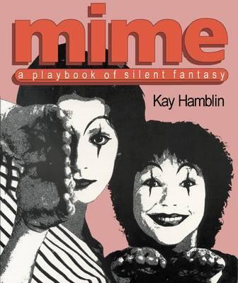Mime: A Playbook of Silent Fantasy by Kay Hamblin