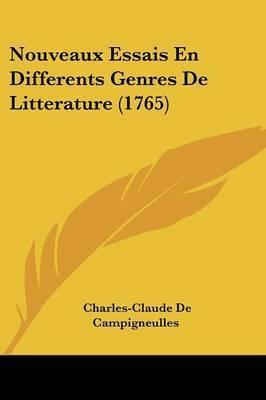 Nouveaux Essais En Differents Genres De Litterature (1765) by Charles-Claude De Campigneulles