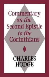 Commentary on the Second Epistle to the Corinthians by Charles Hodge