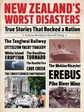 New Zealand's Worst Disasters: True Stories That Rocked a Nation by Graham Hutchins