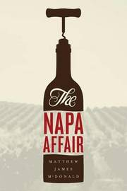 The Napa Affair by Matthew James McDonald image