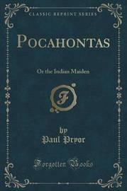 Pocahontas by Paul Pryor