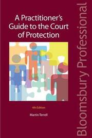 A Practitioner's Guide to the Court of Protection by Martin Terrell