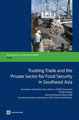 Trusting Trade and the Private Sector for Food Security in Southeast Asia by Asian Development Bank