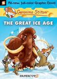 Geronimo Stilton Graphic Novels #5: The Great Ice Age by Geronimo Stilton