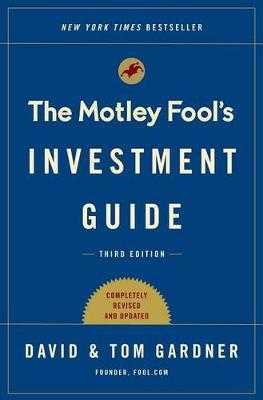 The Motley Fool Investment Guide by Tom Gardner