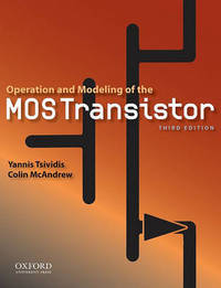 Operation and Modeling of the Mos Transistor by Yannis Tsividis image