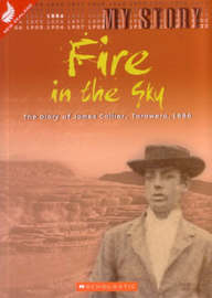 My Story : Fire in the Sky: The Diary of James Collier, Tarawera, 1886 by Shirley Corlett