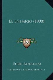 El Enemigo (1900) by Efren Rebolledo