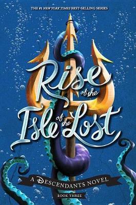 Rise of the Isle of the Lost by Melissa De La Cruz image