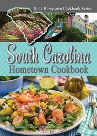 South Carolina Hometown Cookbook by Sheila Simmons