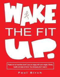 Wake The Fit Up by Paul Birch
