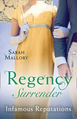 Regency Surrender: Infamous Reputations by Sarah Mallory