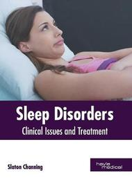 Sleep Disorders: Clinical Issues and Treatment