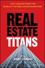 Real Estate Titans by Erez Cohen