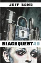 Blackquest 40 by Jeff Bond
