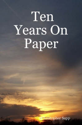 Ten Years On Paper by Christopher Sapp image