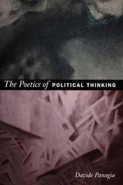 The Poetics of Political Thinking by Davide Panagia image