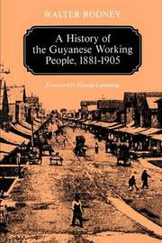 A History of the Guyanese Working People, 1881-1905 by Walter Rodney image