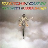 Stretchin' Out in Bootsy's Rubber Band (LP) by Bootsy Collins
