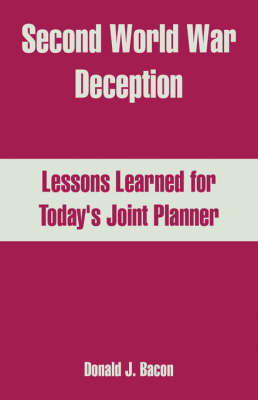 Second World War Deception: Lessons Learned for Today's Joint Planner by Donald, J. Bacon image