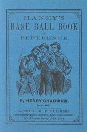 Haney's Base Ball Book of Reference by Henry Chadwick