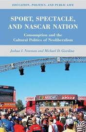 Sport, Spectacle, and NASCAR Nation by J. Newman image