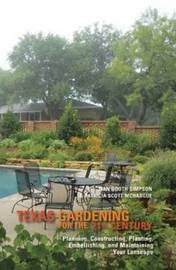 Texas Gardening for the 21st Century by Patricia Scott McHargue image