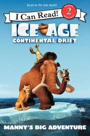 Ice Age: Continental Drift: Manny's Big Adventure by J.E. Bright