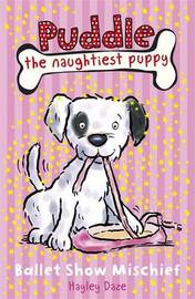 Puddle the Naughtiest Puppy: Ballet Show Mischief image