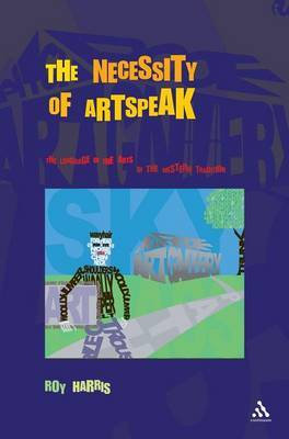 The Necessity of Artspeak by Roy Harris