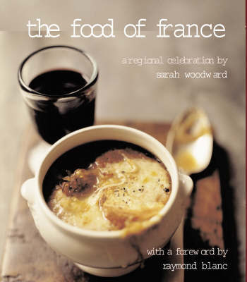 The Food of France by Sarah Woodward
