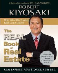 The Real Book of Real Estate by Robert T. Kiyosaki
