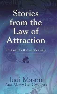Stories from the Law of Attraction by Judi Mason