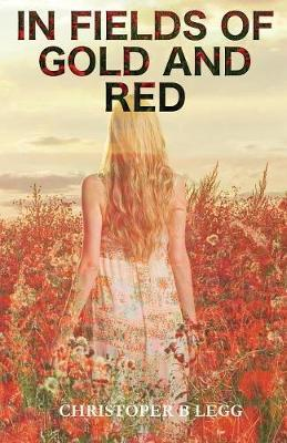 In Fields of Gold and Red by Christopher Legg