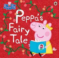 Peppa Pig: Peppa's Fairy Tale by Peppa Pig