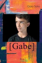 Gabe by Gary Soto