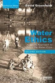 Water Ethics by David Groenfeldt