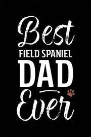 Best Field Spaniel Dad Ever by Arya Wolfe image