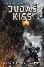 Judas Kiss by Rick Partlow