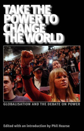 Take the Power to Change the World by John Holloway