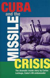 Cuba and the Missile Crisis by Carlos Lechuga image