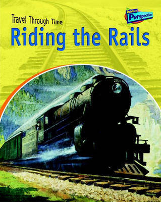 Riding the Rails by Jane Shuter