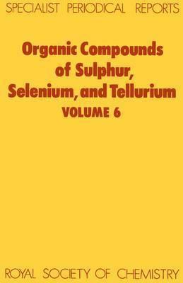 Organic Compounds of Sulphur, Selenium, and Tellurium