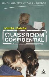 Classroom Confidential by Louisa Leaman