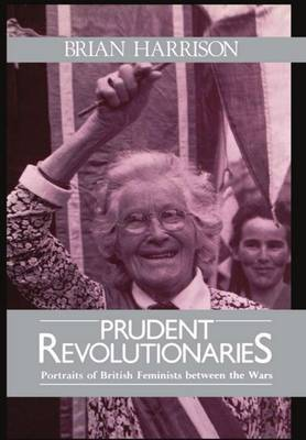 Prudent Revolutionaries by Brian Harrison